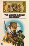 The Million-Dollar Bloodhunt - Joe Millard