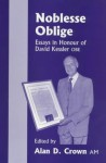 Noblesse Oblige: Essays in Honour of David Kessler OBE on His Ninetieth Birthday - Alan D. Crown, David A. Kessler