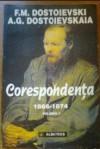 Corespondenta Vol. I (1866-1874) - Fyodor Dostoyevsky, Anna Grigoryevna Dostoyevskaya