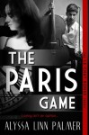 The Paris Game (The Le Chat Rouge Series) - Alyssa Linn Palmer