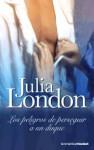 Los peligros de perseguir a un duque - Julia London