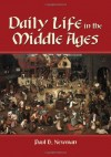 Daily Life in the Middle Ages - Paul B. Newman