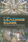 At the Leading Edge: The ATLAS and CMS LHC Experiments - Dan Green