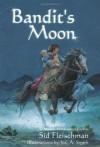 Bandit's Moon - Sid Fleischman