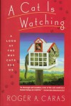 A Cat is Watching: A Look at the Way Cats See Us - Roger A. Caras
