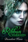 Ribbon of Darkness (The Trouble with Elves, #1) - Decadent Kane