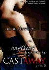 Anything He Wants: Castaway #3 - Sara Fawkes