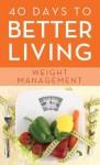 40 Days to Better Living--Weight Management - Church Health Center, Scott Morris