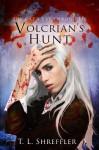 Volcrian's Hunt - T.L. Shreffler