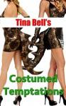 Costumed Temptations - Tina Bell