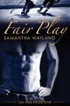 Fair Play (Hat Trick,#1) - Samantha Wayland