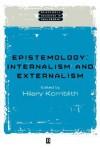 Epistemology: Internalism and Externalism - Hilary Kornblith