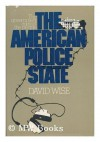 The American Police State: The Government against the People - David Wise
