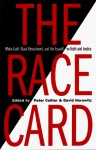 The Race Card: White Guilt, Black Resentment & the Assault on Truth & Justice - Peter Collier, David Horowitz