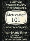Motivation 101 - Jean Marie Stine