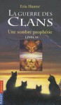Une Sombre Prophétie (la guerre des clans, #6) - Erin Hunter, Aude Carlier