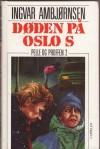 Døden på Oslo S (Pelle og Proffen, #2) - Ingvar Ambjørnsen