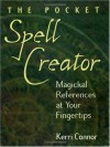 The Pocket Spell Creator: Magickal References at Your Fingertips - Kerri Connor