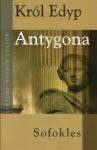 Król Edyp, Antygona - Sofokles