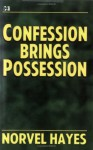 Confession Brings Possession - Norvel Hayes