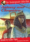 Antony and Cleopatra (Shakespeare Collection) - Kathy Elgin
