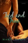 Tied and True (Satyr's Myst #1) - Marie Harte