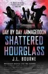Shattered Hourglass - J.L. Bourne