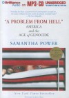 A Problem from Hell: America and the Age of Genocide - Samantha Power, Joyce Bean