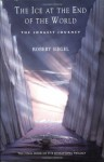 The Ice at the End of the World: The Longest Journey - Robert Siegel