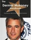The Dermot Mulroney Handbook - Everything You Need to Know about Dermot Mulroney - Emily Smith