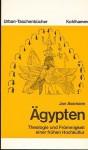 Agypten: Theologie Und Frommigkeit Einer Fruhen Hochkultur - Jan Assmann