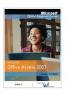 Wcs MS Office Access 07 LVL - MOAC (Microsoft Official Academic Course