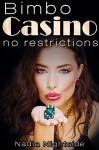 Bimbo Casino: No Restrictions (The Shining Spiral Saga Book 1) - Nadia Nightside