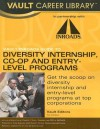 The Vault/Inroads Guide to Diversity Internship, Co-Op and Entry-Level Programs - Vault Editors