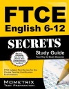 Ftce English 6-12 Secrets Study Guide: Ftce Test Review for the Florida Teacher Certification Examinations - Ftce Exam Secrets Test Prep Team
