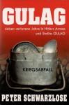 GULAG Sieben verlorene Jahre in Hitlers Armee und Stalins Gulag (German Edition) - Peter Schwarzlose, Jane Hill