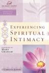 Experiencing Spiritual Intimacy - Christa Kinde, Mary Graham