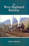 West Highland Railway (The David And Charles Series) - John Thomas
