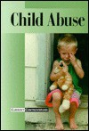 Child Abuse: Current Controversies - Bryan J. Grapes
