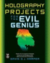 Holography Projects for the Evil Genius - Gavin D.J. Harper