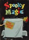Spooky Magic - Larry Kettelkamp, William Meyerriecks