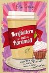 Herzflattern mit Karamell oder Wie ich in zwei Wochen mein Leben ruinierte - Erin Gough, Yvonne Hergane