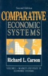 Comparative Economic Systems Vol II: Market and State in Economic Systems - Richard L. Carson
