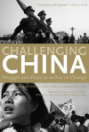 Challenging China: Struggle and Hope in an Era of Change - Sharon Hom, Stacy Mosher