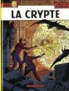 La crypte - Jacques Martin, Gilles Chaillet