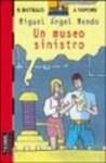 Un museo sinistro - Miguel Angel Mendo, Maria Bastanzetti
