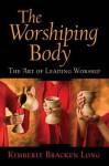 Worshiping Body - Kimberly Bracken Long