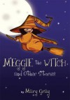 Meggie the Witch and Other Stories - Mary Gray