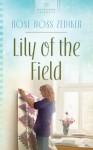 Lily of the Field - Rose Ross Zediker