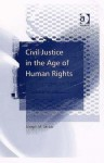 Civil Justice in the Age of Human Rights - Joseph Jacob